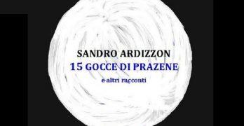 15 gocce di prazene e altri racconti di Sandro Ardizzon