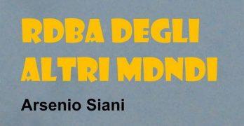 Roba degli altri mondi di Arsenio Siani, Officine Editoriali