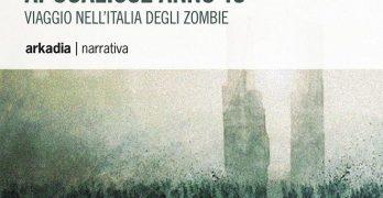 Apocalisse anno 10 – Viaggio nell'Italia degli zombie di Nicola Furia