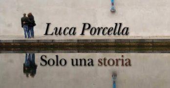 Solo una storia di Luca Porcella, Eretica Edizioni