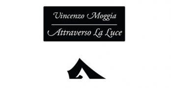 Attraverso la luce di Vincenzo Moggia, edizioni Eretica