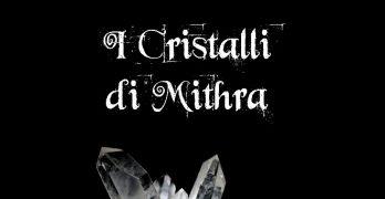 I cristalli di Mithra di Micol Giusti