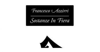 Sostanze In Fiera di Francesco Azzirri, Eretica Edizioni