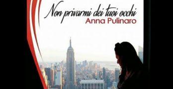 Non privarmi dei tuoi occhi di Anna Pulinaro