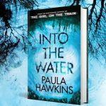 Dentro l'acqua di Paula Hawkins: trama e info sul nuovo libro