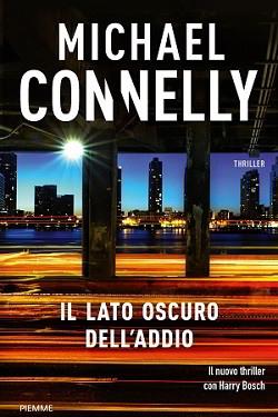 Trama di Il lato oscuro dell'addio di Connelly