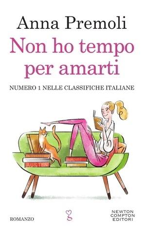 Trama di Non ho tempo per amarti di Anna Premoli