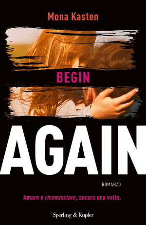 Trama di Begin Again di Mona Kasten
