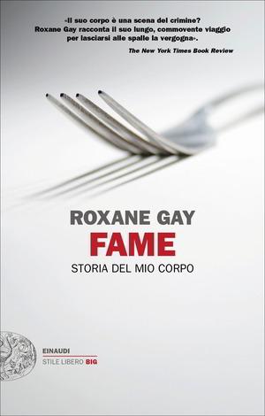 Trama di Fame di Roxane Gay e dati del libro