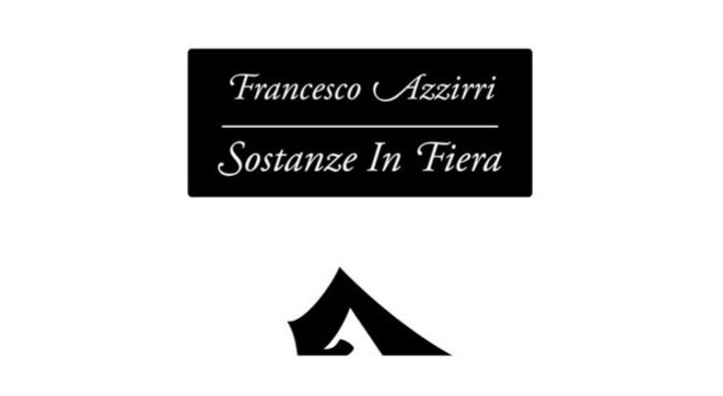 Francesco Azzirri: Sostanze in Fiera, Eretica ed