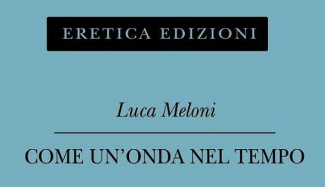 Come un'onda nel tempo, una raccolta di Luca Meloni