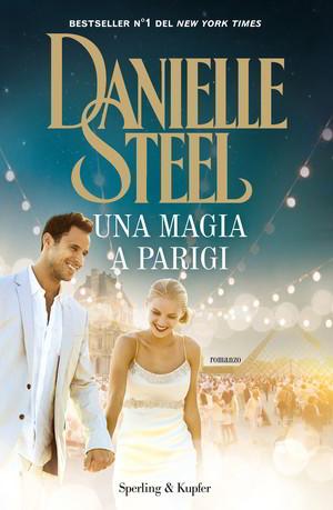 Trama Una magia a parigi di Danielle Steel