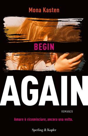 Trama di Begin Again di Mona Kasten
