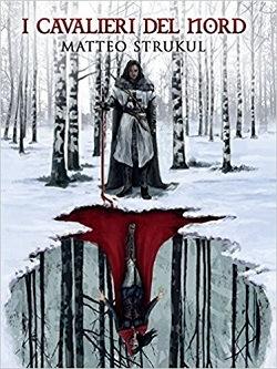 I cavalieri del Nord: trama e riassunto
