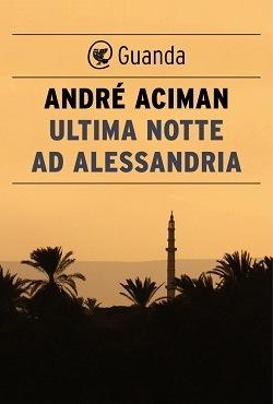 Ultima notte a Alessandria: trama del libro