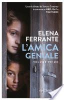 L'amica geniale di Elena Ferrante: riassunto trama ed estratto